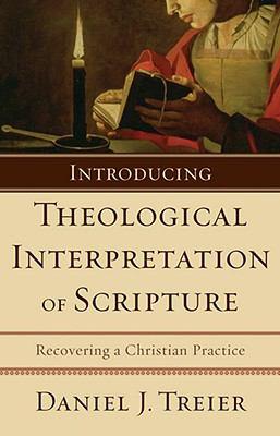 Introducing Theological Interpretation of Scripture