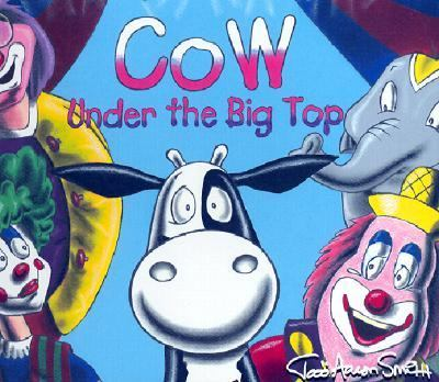 Cow Under the Big Top