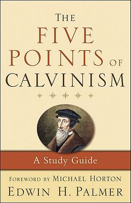 Five Points of Calvinism, The: A Study Guide