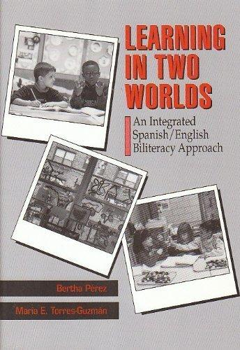 Learning in Two Worlds: An Integrated Spanish/English Biliteracy Approach
