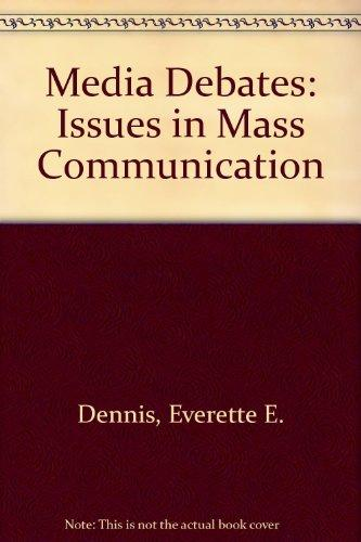 Media Debates: Issues in Mass Communication