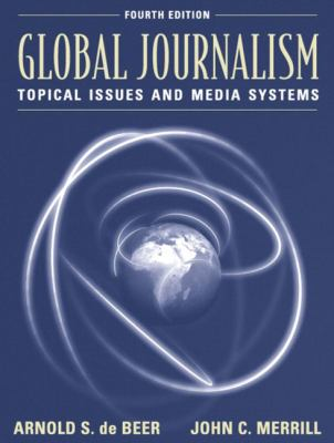 Global Journalism Topical Issues and Media Systems