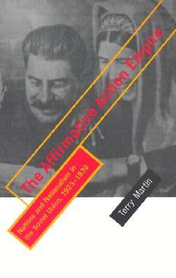 Affirmative Action Empire Nations and Nationalism in the Soviet Union, 1923-1939