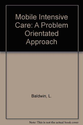 Mobile Intensive Care: A Problem Orientated Approach