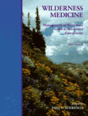 Wilderness Medicine Management of Wilderness and Environmental Emergencies