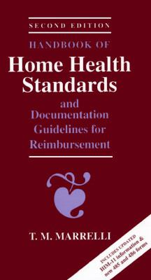 Handbook of Home Health Standards & Documentation Guidelines for Reimbursement