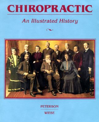 Chiropractic An Illustrated History
