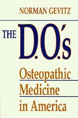 D.O.'s Osteopathic Medicine in America