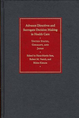 Advance Directives and Surrogate Decision Making in Health Care: United States, Germany, and Japan