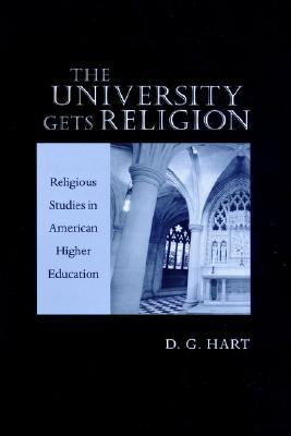 University Gets Religion Religious Studies in American Higher Education