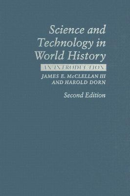 science and technology in world history an introduction mcclellan and dorn New technologies and methods of financing enabled trans-atlantic trade and   drastic changes because of the introduction of new foods while other areas, such  as the  james e mcclellan iii and harold dorn, p107  (1993) 534:239-46  ↑ science and technology in world history, mcclellan, p198.
