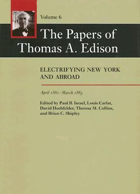 The Papers of Thomas A. Edison, Volume 6