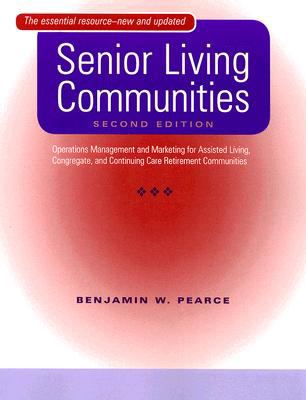 Senior Living Communities Operations Management and Marketing for Assisted Living, Congregate, and Continuing Care Retirement Communities