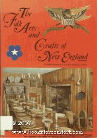 The Folk Arts and Crafts of New England