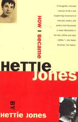 how i became hettie jones How i became hettie jones by hettie jones 239 pp new york: e p  dutton $1895 there weren't many places to escape to, even in.