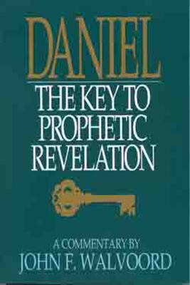 Daniel The Key to Prophetic Revelation