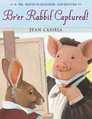 Br'er Rabbit Captured! A Dr. David Harleyson Adventure