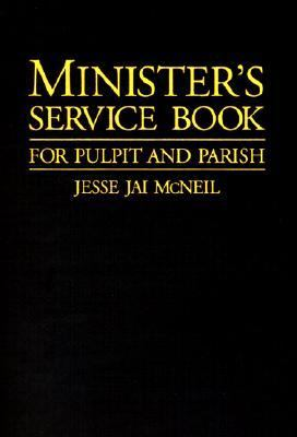 Ministers Service Book For Pulpit and Parish