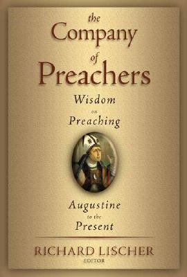 Company of Preachers Wisdom on Preaching, Augustine to the Present