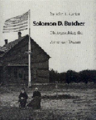 Solomon D. Butcher Photographing the American Dream