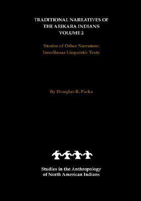 Traditional Narratives of the Arikara Indians
