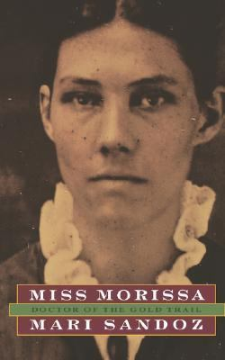 Miss Morissa, Doctor of the Gold Trail A Novel