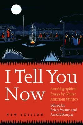 american autobiographical by essay i native now tell writer Description of the book i tell you now (second edition): autobiographical essays by native american writers: i tell you now is an anthology of autobiographical accounts by eighteen notable native writers of different ages, tribes, and areas.