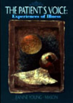 The Patient's Voice: Experiences of Illness