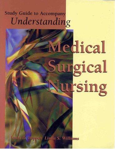 Understanding Medical-Surgical Nursing (Study Guide)