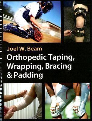 Orthopedic Taping, Wrapping, Bracing & Padding