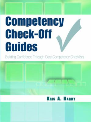 Competency Check-off Guidelines Building Confidence Through Core Competency Checklists