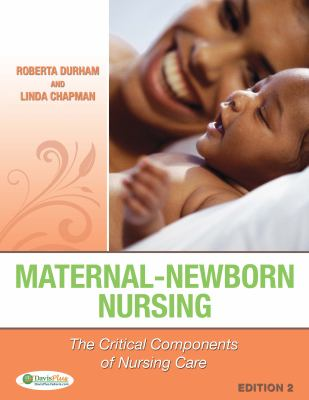 maternal newborn nursing 2e the critical components of