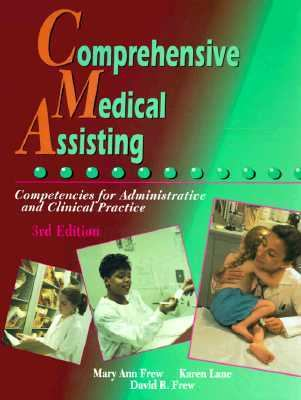 Comprehensive Medical Assisting Competencies for Administrative and Clinical Practice