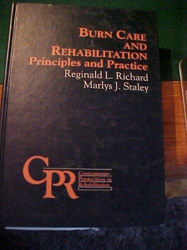 Burn Care and Rehabilitation: Principles and Practice (Contemporary Perspectives in Rehabilitation)
