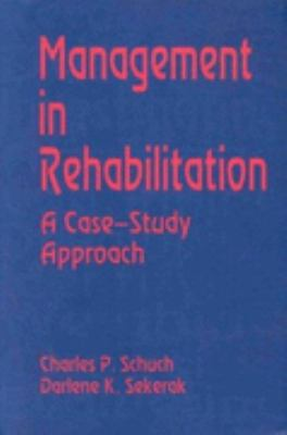 Management in Rehabilitation A Case-Study Approach