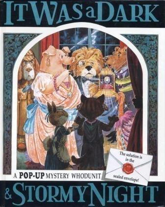 It Was a Dark and Stormy Night (A Pop-Up Mystery Whodunit)