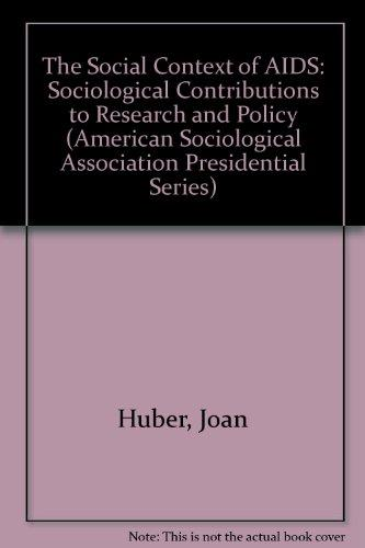 The Social Context of AIDS: Sociological Contributions to Research and Policy