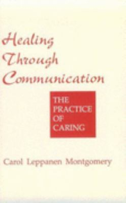 Healing Through Communication The Practice of Caring