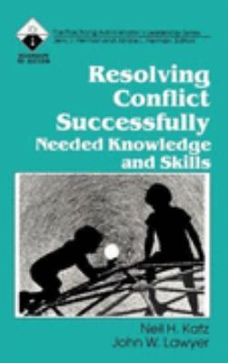 Resolving Conflict Successfully: Needed Knowledge and Skills, Vol. 14 - Neil H. Katz - Paperback