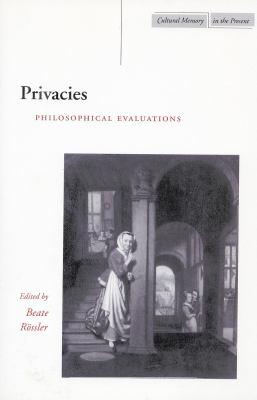 Privacies Philosophical Evaluations