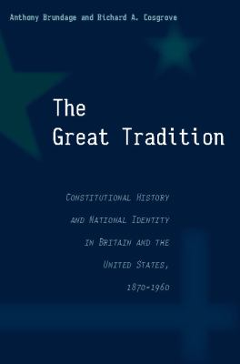 Great Tradition Constitutional History and National Identity in Britain and the United States, 1870-1960