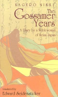 """the gossamer years The gossamer years is a diary about an aristocratic marriage of a mid-heian fujiwara noblewoman known today as """" the mother of michitsuna """" and her unhappy ."""