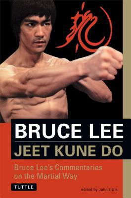 Jeet Kune Do Bruce Lee's Commentaries on the Martial Way