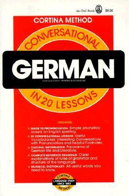 Conversational German in 20 Lessons Illustrated, Intended for Self-Study and for Use in Schools  With a Simplified System of Phonetic Pronunciation  Based on the Method of R. Diez De