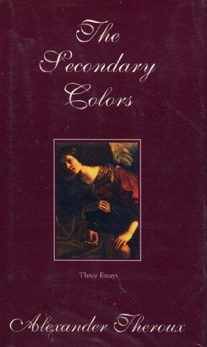 The Secondary Colors: Three Essays