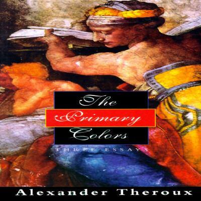 Primary Colors:three Essays