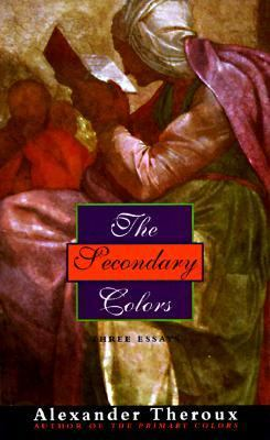 Secondary Colors: Three Essays
