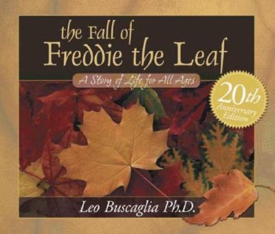 Fall of Freddie the Leaf A Story of Life for All Ages