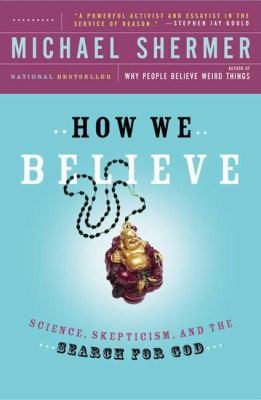 How We Believe The Search for God in an Age of Science