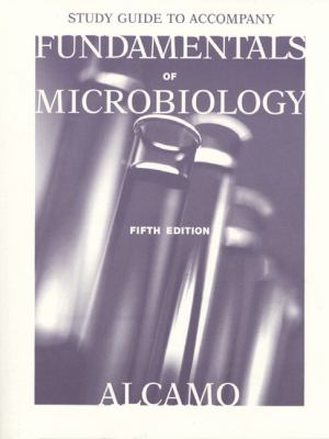 Study Guide to Accompany Fundamentals of Microbiology
